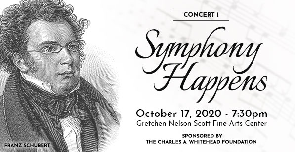 Concert 1 - Symphony Happens - October 17, 2020 - Sponsored by the Charles A. Whitehead Foundation